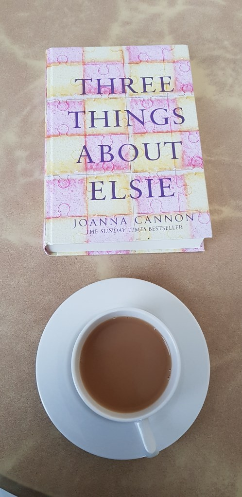 Three Things About Elsie by Joanna Cannon, Joanna Cannon, Three Things About Elsie, Books, Fiction, Tea, Reading, Bibliophile, book geek, readathon, Fay Simone